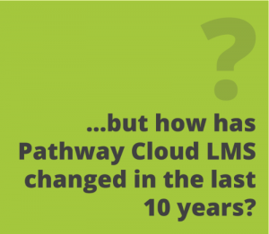 Pathway LMS - 10 Years of Microlearning